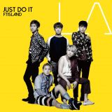 FTIsland今日全新日文單曲《JUST DO IT》台壓發行!