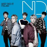 FTISLAND發表日文新單曲JUST DO IT 由李洪基作詞作曲