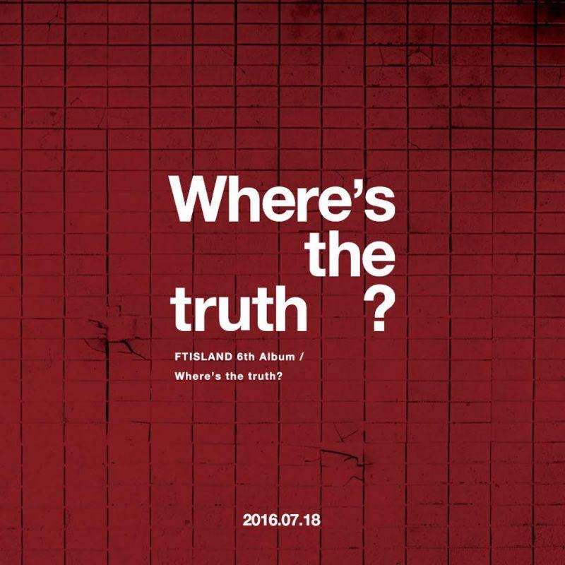 FTIsland 本月发行正规六辑《Where's the truth?》 延续摇滚曲风